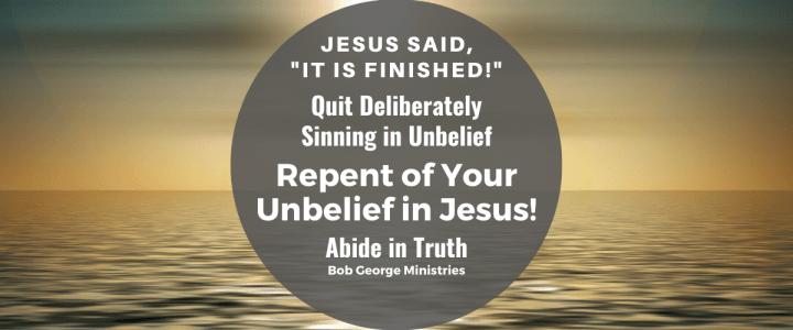 The Sin of The World is Unbelief in Jesus