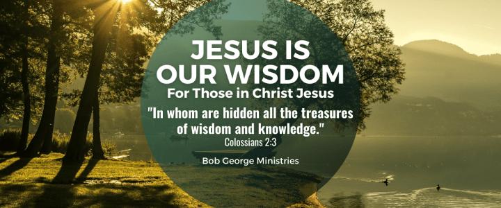 Jesus is Our Wisdom