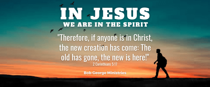 In Jesus We Are in The Spirit