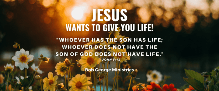 Jesus Wants to Give You Life