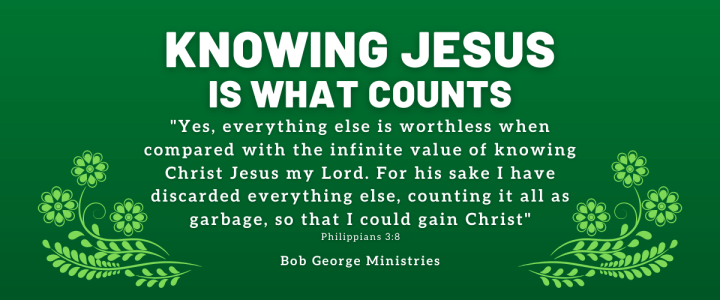 Knowing Jesus is What Counts
