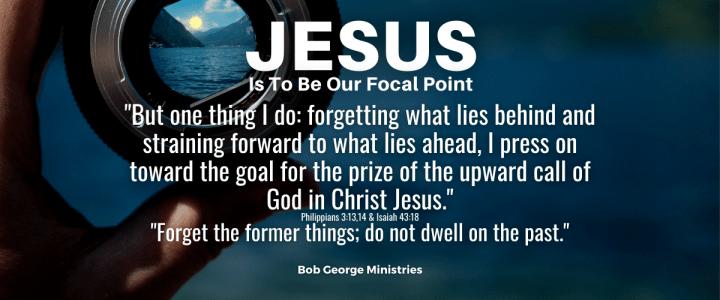 Look Toward the Future - Look at Jesus