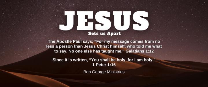 Jesus Sets us Apart