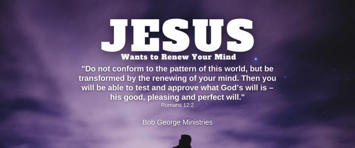 Jesus Wants to Renew Your Mind