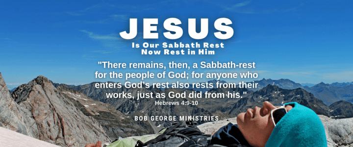 Jesus is Our Sabbath Rest Now Rest