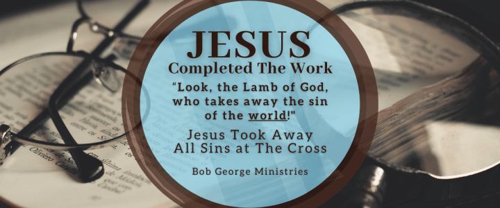 Jesus Completed The Work