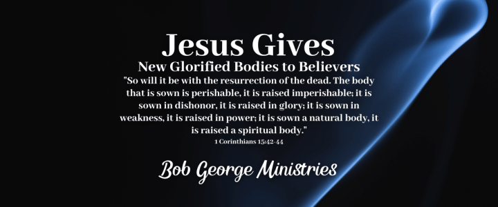 New Glorified Body for Christians