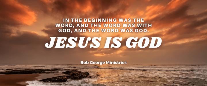 Jesus is God in The Flesh