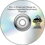 How to Design and Manage an Employee Suggestion/Involvement Program – CD