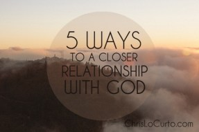 5 Ways to a closer relationship with god
