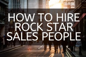 how to hire rock star sales people