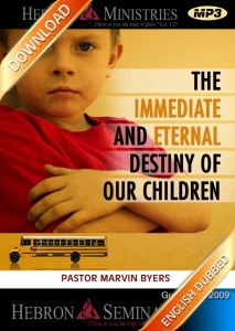 The Immediate and Eternal Destiny of Our Children - 2009 - Download-0