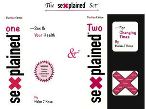 """The Sexplained Set of Books - """"Sexplained One - Sex & Your Health' AND """"Sexplained Two - For Changing Times"""" by Helen J Knox"""