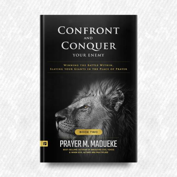 Confront and Conquer your Enemy (Book 2) by Prayer M. Madueke