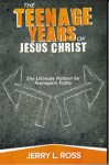 The Teenage Years of Jesus Christ