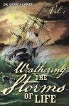 Weathering the Storms of Life - Volume 1