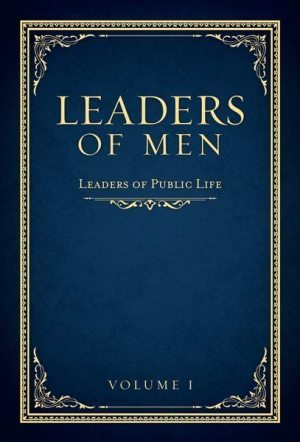 Leaders of Men - Volume I