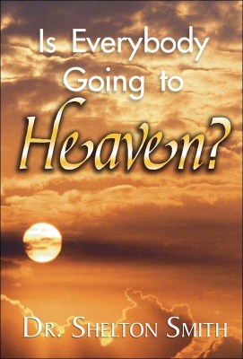 Is Everybody Going to Heaven