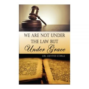 We Are Not Under the Law But Under Grace