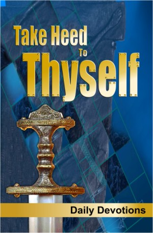 Take Heed to Thyself – Adult Devotional
