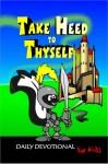 Take Heed to Thyself – Children's Devotional