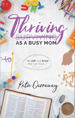 THRIVING AS A BUSY MOM