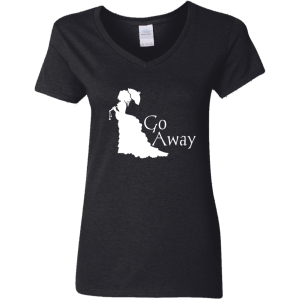 Go Away Ladies'  V-Neck T-Shirt