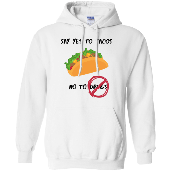 Tacos Not Drugs Pullover Hoodie