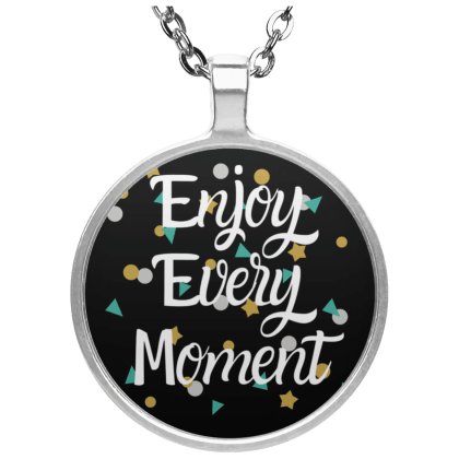 Enjoy Every Moment Circle Necklace