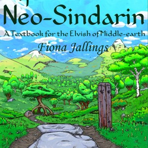 A Fan's Guide to Neo-Sindarin: A Textbook for the Elvish of Middle-earth by Fiona Jallings