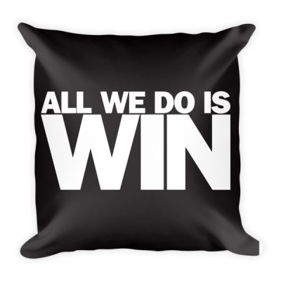 All We Do is Win – Pillow