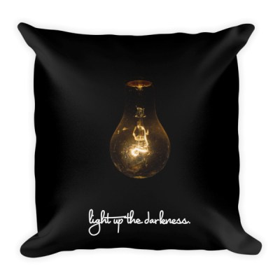 Light Up the Darkness – Pillow