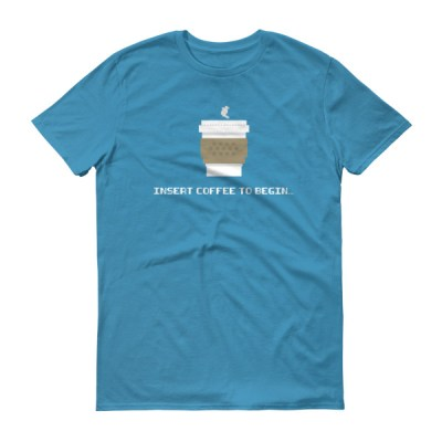 Insert Coffee to Begin – Short sleeve t-shirt