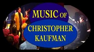 MUSIC of Christopher Kaufman