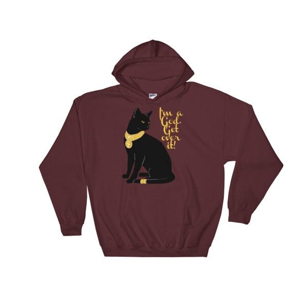 Cat-I'm a God. Get Over It Hooded Sweatshirt