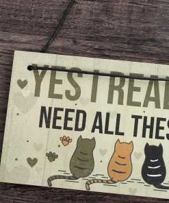 I Do Need All These Cats Hanging Wooden Plaque