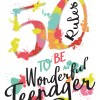 50 Rules To Be Wonderful Teenager