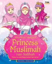 Aku Bisa Menjadi Princess Muslimah nan Salihah