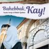 Bahebbak, Kay!: Suatu Senja di Bukit Qarbus