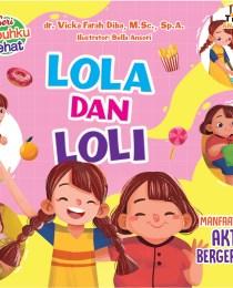 Seri Tubuhku Sehat: Lola dan Loli