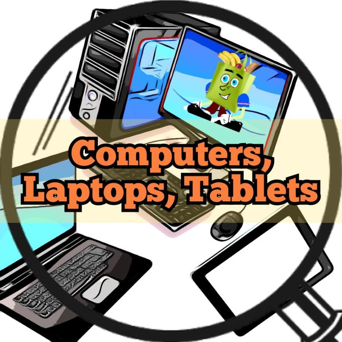 Computers, laptops, tablets