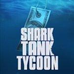 Shark Tank Tycoon Mod Apk
