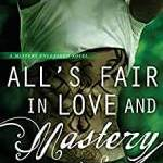 All's Fair in Love and Mastery Free Epub