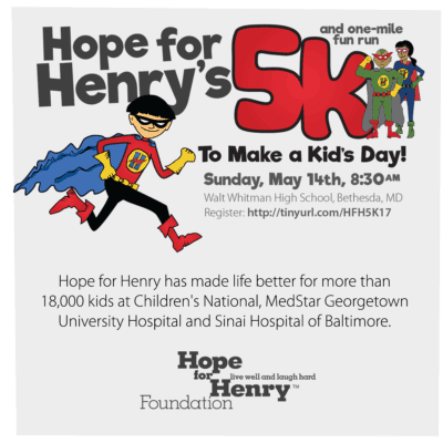 Hope for Henry's 5K: https://secure.qgiv.com/event/861275/