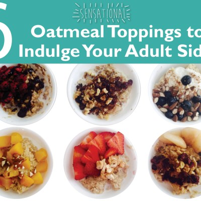 6 Sensational Oatmeal Toppings to Indulge Your Adult Side