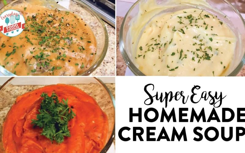 How to make Homemade Cream Soups–Super Easy!