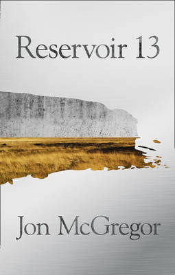 Reservoir 13 by Jon McGregor....https://storgy.com/2017/04/04/book-review-reservoir-13-by-jon-mcgregor/