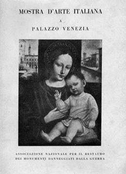 Roma, Mostra d'arte italiana a Palazzo Venezia. Associazione nazionale per il restauro dei monumenti danneggiati dalla guerra, Stab. Danesi, 1945.