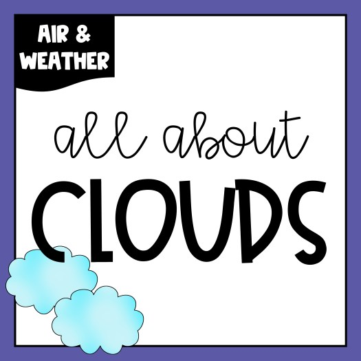 Are you studying clouds as part of your Air & Weather unit? This blog post contains cloud watching activities, crafts, graphic organizers, read aloud suggestions, and more. There are several air and weather freebies included!