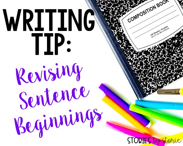 Do you dread reading some of the writing pieces your students have written because each and every sentence starts the same way? Here's a quick tip I want to share with you that I have used with 2nd, 3rd, and 4th grade writers to help when revising sentence beginnings.
